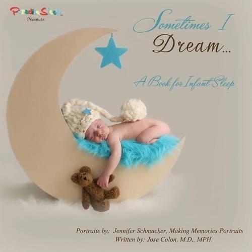 Sometimes I Dream...A Book for Infant Sleep