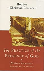 The Practice of the Presence of God (Hodder Classics) (Christian Classics)