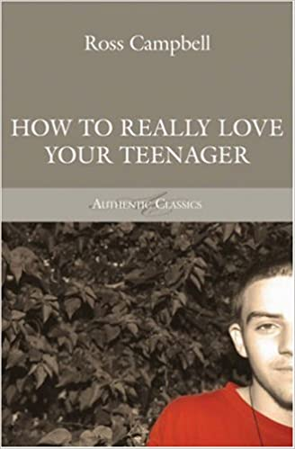 Book How to Really Love Your Teenager (Authentic Classics) (Authentic Classics)