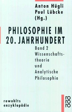Philosophie im 20. Jahrhundert, Band 2. Wissenschaftstheorie und Analytische Philosophie