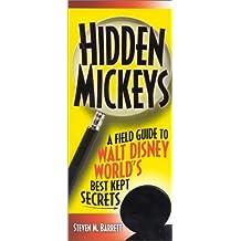 Hidden Mickeys: A Field Guide to Walt Disney World's Best Kept Secrets by Steven M. Barrett (2002-12-10)