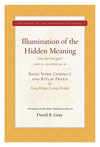 (Illumination of the Hidden Meaning Vol. 2: Yogic Vows, Conduct, and Ritual Praxis (Treasury of the Buddhist Sciences) )