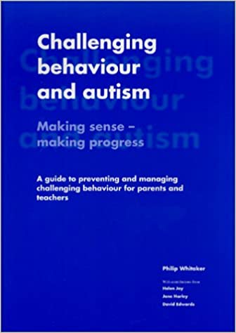 Challenging Behaviour and Autism: Making Sense - Making