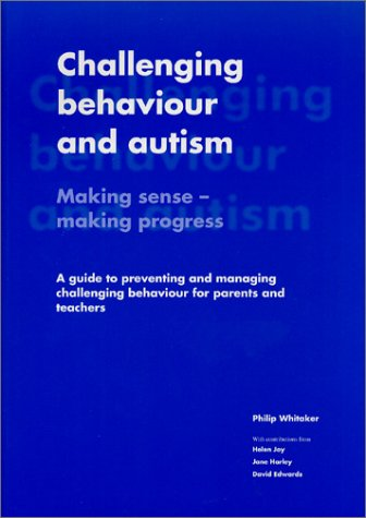 Challenging Behaviour and Autism: Making Sense-Making Progress