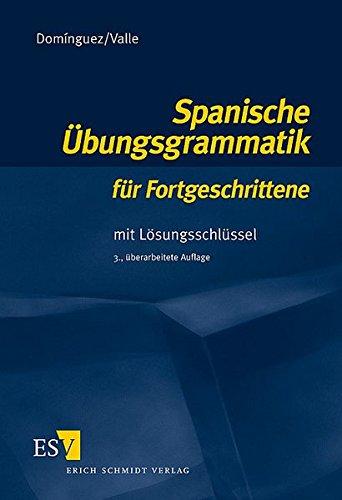 Spanische Übungsgrammatik für Fortgeschrittene: Mit Lösungsschlüssel