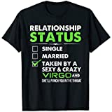 Relationship status taken by a sexy and crazy Virgo Tshirt