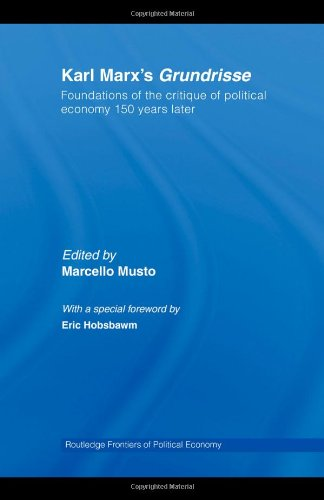 Karl Marx's Grundrisse: Foundations of the critique of political economy 150 years later (Routledge Frontiers of Political Economy) (Grundrisse Foundations Of The Critique Of Political Economy)