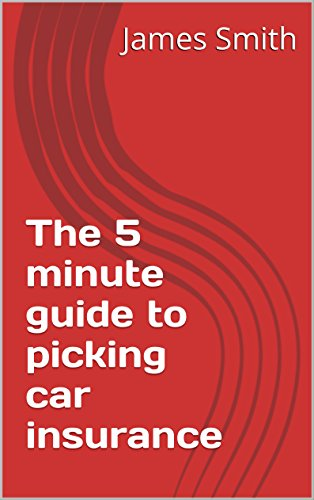 The 5 Minute Guide To Picking Car Insurance