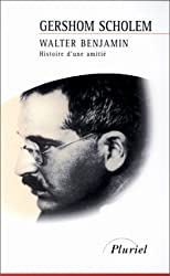 Walter Benjamin. : Histoire d'une amitié