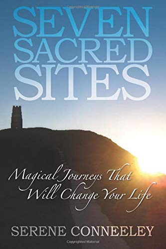 Seven Sacred Sites: Magical Journeys That Will Change Your ...