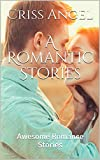A Romantic Stories: Awesome Romance Stories