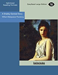 A Shabby Genteel Story (EasyRead Large Edition)