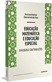 Educação Matemática e Educação Especial: Diálogos e contribuições