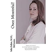 Osez Montréal!: La recherche, le processus, le grand tableau, par des témoignages inspirants des gens qui aiment redonner (French Edition)