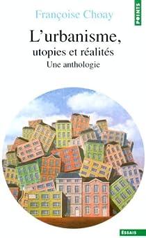L'urbanisme, utopies et réalités par Choay