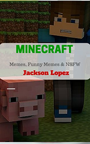 MINECRAFT: Hilarious Memes, Funny Memes & NSFW (Memes book ()