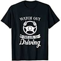 Watch Out This Girl is Driving Funny TShirt for New Drivers