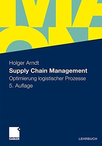 Supply Chain Management: Optimierung logistischer Prozesse Taschenbuch – 13. August 2010 Holger Arndt Gabler Verlag 3834919926 Betriebswirtschaft