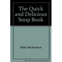 The Quick and Delicious Soup Book