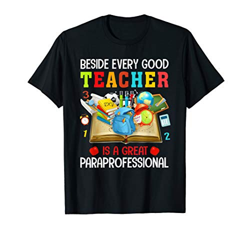 Beside every good teacher is a great paraprofessional Tee