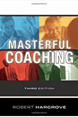 Masterful Coaching, Third Edition: 3rd (Third) edition Unknown Binding