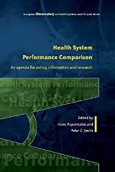 Health System Performance Comparison:: An Agenda For Policy, Information And Research (European Observatory on Health Care Systems)