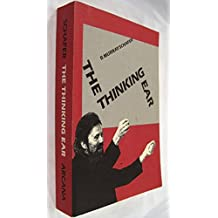 Murray Schafer - The Thinking Ear / Schafer : Complete Writing on Music Education / R Murray Schafer (Arcana Books)
