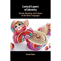 Lexical Layers of Identity: Words, Meaning, and Culture in the Slavic Languages