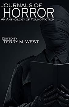 Journals of Horror: Found Fiction by [Keisling, Todd, Cacek, PD, Rolfe, Glenn, Ullery, D. S., Dover, Robin, Lopez, Lori R., O'Brien, Jeff, West, Regina, Thomas-Knight, Michael, Michael Seese]