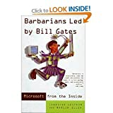 img - for BARBARIANS LED BY BILL GATES MICROSOFT FROM THE INSIDE: HOW THE WORLD'S RICHEST CORPORATION WIELDS ITS POWER book / textbook / text book