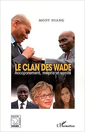 Livre gratuits Clan des Wade Accaparement Mepris et Vanite pdf, epub ebook