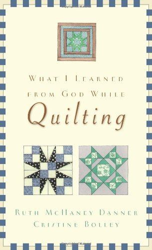What I Learned from God While Quilting from Brand: Barbour Publishing, Incorporated