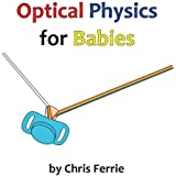 Optical Physics for Babies (Volume 3)