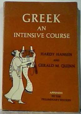 Greek: An Intensive Course Appendix to the Preliminary Edition, Third Corrected Printing 1983