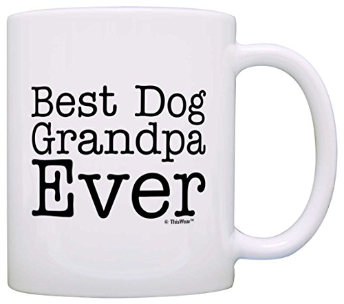 Dog Lover Gift Best Dog Grandpa Ever Pet Owner Rescue Grandparent Gift Coffee Mug Tea Cup White