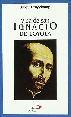 Vida De San Ignacio De Loyola por Albert Longchamp Gratis