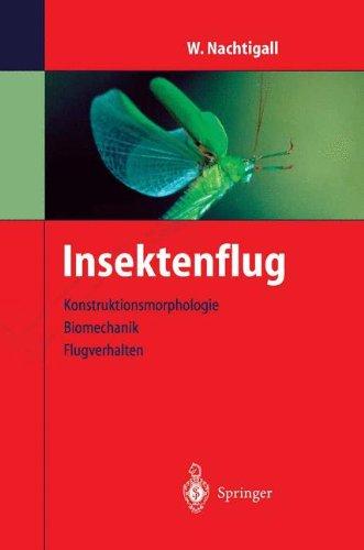 Insektenflug: Konstrucktionsmorphologie, Biomechanik, Flugverhalten (German Edition)