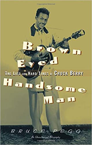 Amazon | Brown Eyed Handsome Man: The Life and Hard Times of Chuck Berry |  Pegg, Bruce | Rock