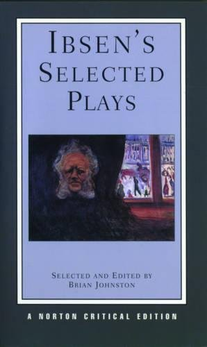 Ibsen's Selected Plays (Norton Critical Editions)