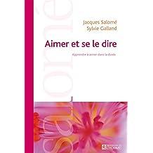Aimer et se le dire (NE): Apprendre à aimer dans la durée (French Edition)