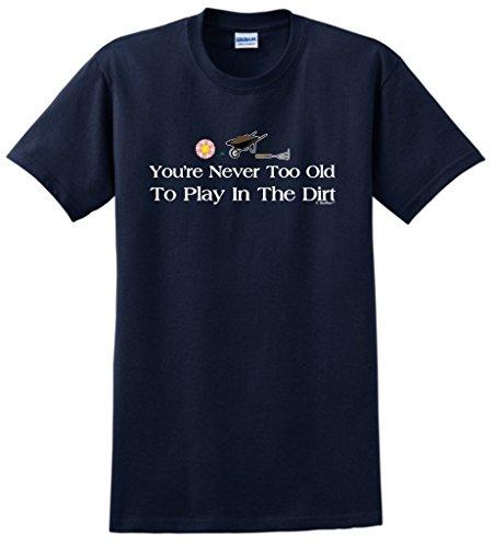 Gardening Gift Never Play T Shirt