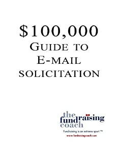 $100,000 Guide to Email Fundraising