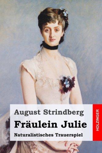 Fräulein Julie: Naturalistisches Trauerspiel