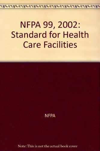 NFPA 99, 2002: Standard for Health Care Facilities