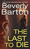 The Last To Die by Beverly Barton front cover
