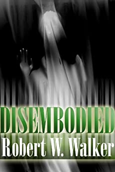 Disembodied: Psychic Murder by [Walker, Robert W.]