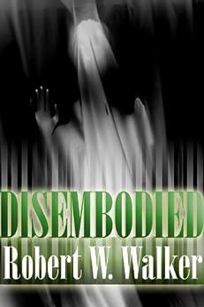 Disembodied: Psychic Murder by [Walker, Robert W.]