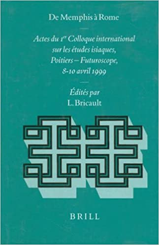 de Memphis a Rome: Actes Du Ier Colloque International Sur Les Etudes Isiaques, Poitiers - Futuroscope, 8-10 Avril 1999 (Religions in the Graeco-Roman World)