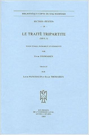 Le traite tripartite (NH I, 5) (BIBLIOTHEQUE COPTE DE NAG HAMMADI. SECTION TEXTES)