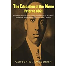 Amazon carter g woodson books the education of the negro prior to 1861 a history of the education of the fandeluxe Image collections